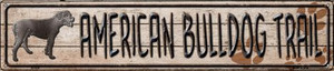 American Bulldog Trail Wholesale Novelty Metal Street Sign ST-039