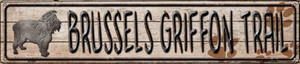 Brussels Griffon Trail Wholesale Novelty Metal Street Sign ST-044