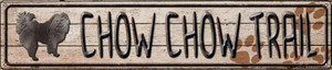 Chow Chow Trail Wholesale Novelty Metal Street Sign ST-052
