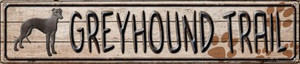 Greyhound Trail Wholesale Novelty Metal Street Sign ST-060
