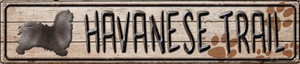 Havanese Trail Wholesale Novelty Metal Street Sign ST-061