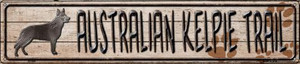 Australian Kelpie Trail Wholesale Novelty Metal Street Sign ST-099