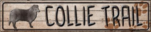 Collie Trail Wholesale Novelty Metal Street Sign ST-109