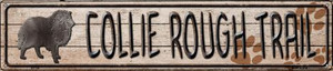 Collie Rough Trail Wholesale Novelty Metal Street Sign ST-110