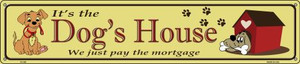 Dogs House Wholesale Novelty Metal Street Sign ST-365