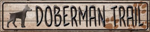 Doberman Trail Wholesale Novelty Metal Street Sign ST-458