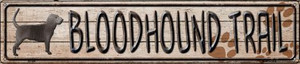 Bloodhound Trail Wholesale Novelty Metal Street Sign ST-459