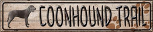 Coonhound Trail Wholesale Novelty Metal Street Sign ST-460