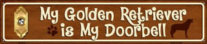 Golden Retriever Is My Doorbell Wholesale Novelty Metal Street Sign ST-615