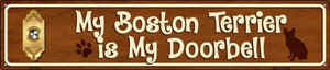 Boston Terrier Is My Doorbell Wholesale Novelty Metal Street Sign ST-616