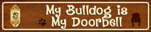 Bulldog Is My Doorbell Wholesale Novelty Metal Street Sign ST-618