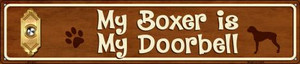 Boxer Is My Doorbell Wholesale Novelty Metal Street Sign ST-621