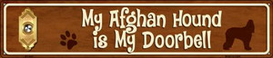 Afghan Hound Is My Doorbell Wholesale Novelty Metal Street Sign ST-624