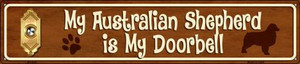 Australian Shepard Is My Doorbell Wholesale Novelty Metal Street Sign ST-625