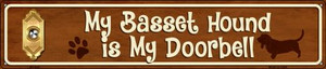 Basset Hound Is My Doorbell Wholesale Novelty Metal Street Sign ST-626
