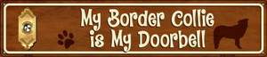 Border Collie Is My Doorbell Wholesale Novelty Metal Street Sign ST-628