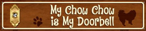 Chow Chow Is My Doorbell Wholesale Novelty Metal Street Sign ST-632