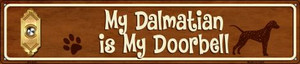 Dalmatian Is My Doorbell Wholesale Novelty Metal Street Sign ST-635