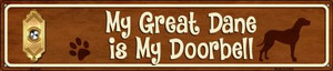Great Dane Is My Doorbell Wholesale Novelty Metal Street Sign ST-636