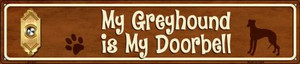 Greyhound Is My Doorbell Wholesale Novelty Metal Street Sign ST-637