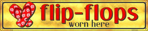 Flip Flop Worn Here Wholesale Novelty Metal Street Sign ST-845