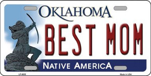 Best Mom Oklahoma Novelty Wholesale Metal License Plate LP-6655