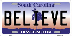 Believe South Carolina Novelty Wholesale Metal License Plate LP-6291