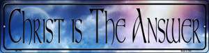 Christ Is The Answer Wholesale Novelty Mini Metal Street Sign MK-376