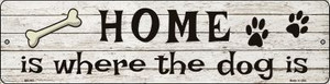 Home Where The Dog Is Wholesale Novelty Mini Metal Street Sign MK-383