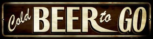 Cold Beer To Go Wholesale Novelty Mini Metal Street Sign MK-554