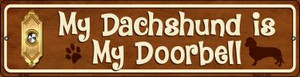 Dachshund Is My Doorbell Wholesale Novelty Mini Metal Street Sign MK-610
