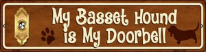 Basset Hound Is My Doorbell Wholesale Novelty Mini Metal Street Sign MK-626