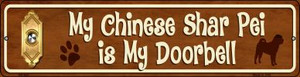 Chinese Shar Pei Is My Doorbell Wholesale Novelty Mini Metal Street Sign MK-631