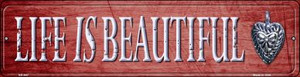 Life Is Beautiful Wholesale Novelty Mini Metal Street Sign MK-647