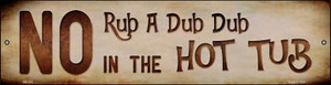 No Rub A Dub Dub Wholesale Novelty Mini Metal Street Sign MK-805