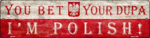 You Bet Im Polish Wholesale Novelty Mini Metal Street Sign MK-879