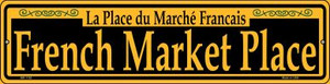 French Market Place Yellow Wholesale Novelty Mini Metal Street Sign MK-1183