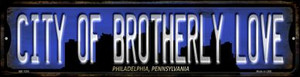Philadelphia Pennsylvania City of Brotherly Love Wholesale Novelty Mini Metal Street Sign MK-1255