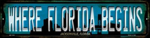 Jacksonville Florida Where Florida Begins Wholesale Novelty Mini Metal Street Sign MK-1256