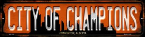 Edmonton Alberta City of Champions Wholesale Novelty Mini Metal Street Sign MK-1264