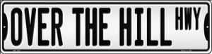 Over The Hill Highway Wholesale Novelty Mini Metal Street Sign MK-1401