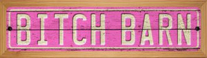 Bitch Barn Wholesale Novelty Wood Mounted Metal Small Street Sign WB-K-1407