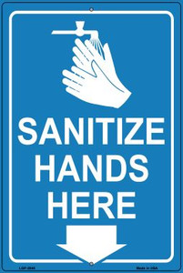 Sanitize Hands Here Wholesale Novelty Metal Large Parking Sign LGP-2840