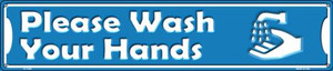Please Wash Your Hands Wholesale Novelty Metal Street Sign ST-1420