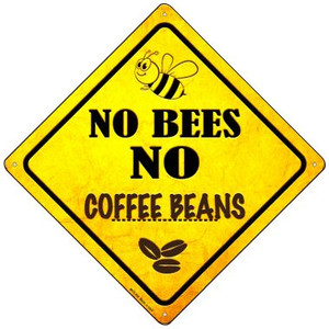 No Bees No Coffee Beans Wholesale Novelty Mini Metal Crossing Sign MCX-358