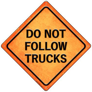 Do Not Follow Trucks Wholesale Novelty Mini Metal Crossing Sign MCX-587