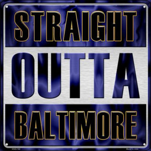 Straight Outta Baltimore Wholesale Novelty Mini Metal Square MSQ-168