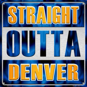 Straight Outta Denver Wholesale Novelty Mini Metal Square MSQ-228