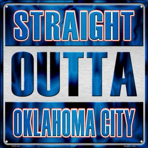 Straight Outta Oklahoma City Wholesale Novelty Mini Metal Square MSQ-241