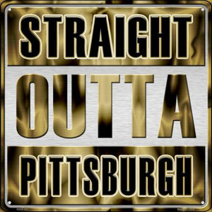 Straight Outta Pittsburgh Wholesale Novelty Mini Metal Square MSQ-261